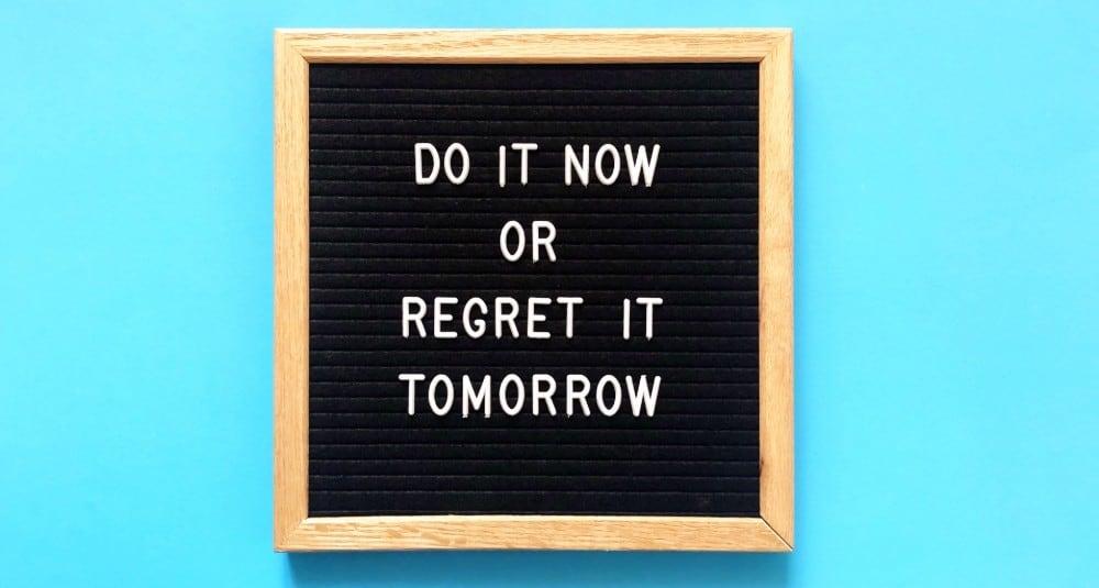 raw-do-it-now-or-regret-it-tomorrow-don-t-wait-don-t-procrastinate-procrastination-letter-board-message_t20_XxVV93-web-1000×535